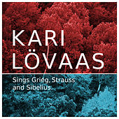Play & Download Kari Lövaas sings Grieg, Strauss and Sibelius by Berlin Symphony Orchestra | Napster