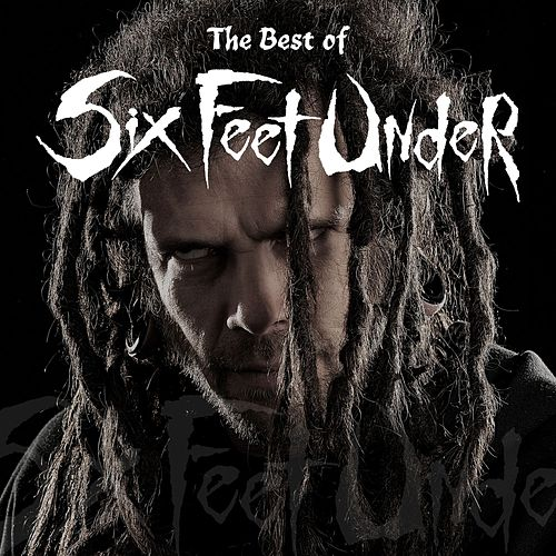 Play & Download The Best of Six Feet Under by Six Feet Under | Napster