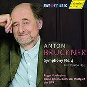 Play & Download Bruckner: Symphony No. 4 by Radio-Sinfonieorchester Stuttgart des SWR | Napster