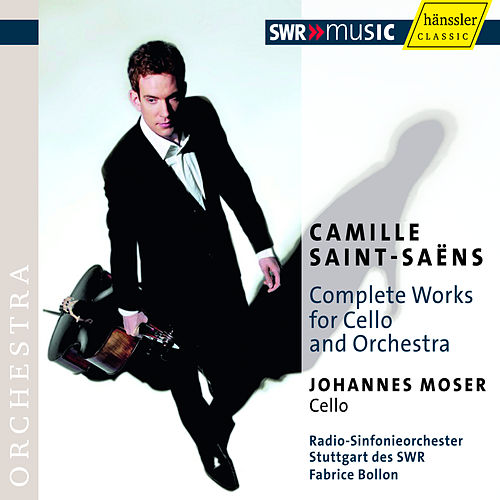 Play & Download Saint-Saëns: Complete Works for Cello and Orchestra by Johannes Moser | Napster