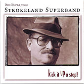 Play & Download Kick It Up a Step! by Strokeland Superband | Napster