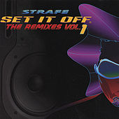 Play & Download Set It Off the Remixes Vol. 1 by Strafe | Napster