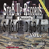 Play & Download Str8 Off Da Brick Vol 2 by Various Artists | Napster
