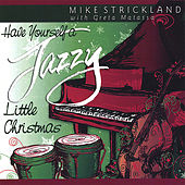 Play & Download Have Yourself a Jazzy Little Christmas by Mike Strickland | Napster