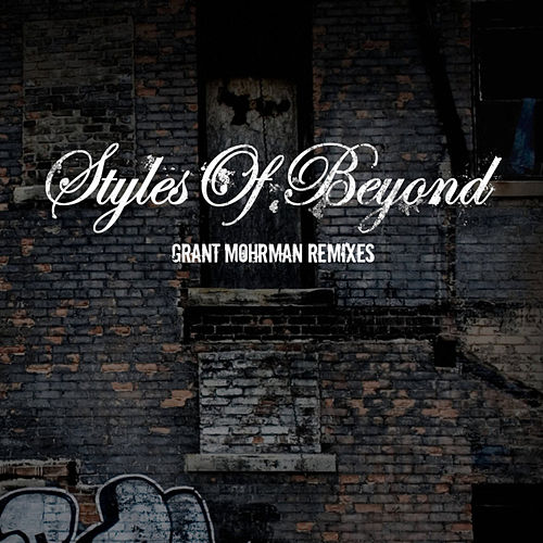 Play & Download Grant Mohrman Remixes by Styles of Beyond | Napster