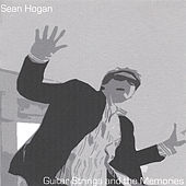 Guitar Strings and the Memories by Sean Hogan
