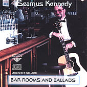 Play & Download Bar Rooms & Ballads by Seamus Kennedy | Napster