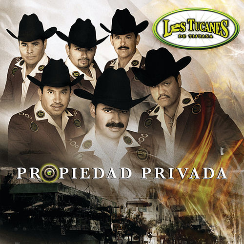 Play & Download Propiedad Privada by Los Tucanes de Tijuana | Napster