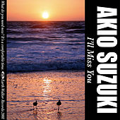 Play & Download I'll Miss You by Akio Suzuki | Napster