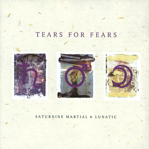 Saturnine Martial & Lunatic by Tears for Fears