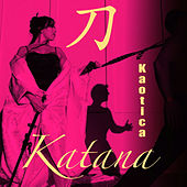 Play & Download Kaotica by Katana | Napster