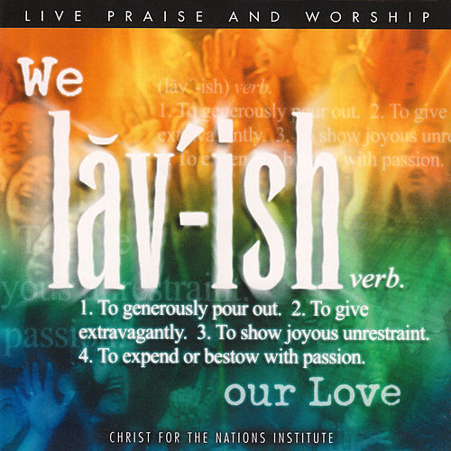We Lavish by Christ For The Nations Music