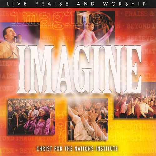Play & Download Imagine by Christ For The Nations Music | Napster