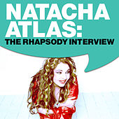 Play & Download Natacha Atlas: The Rhapsody Interview by Natacha Atlas | Napster