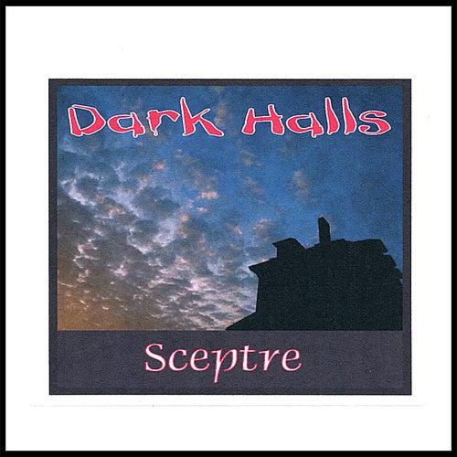 Dark Halls by Sceptre