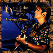 Play & Download That's The Hawaiian In Me by Darlene Ahuna | Napster