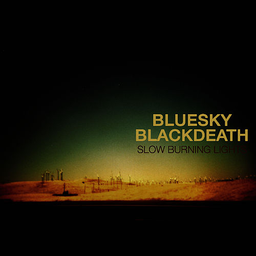 Play & Download Slow Burning Lights by Blue Sky Black Death | Napster