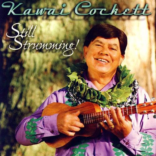 Play & Download Still Strumming! by Kawai Cockett | Napster