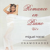 Play & Download Romance en Piano, Vol. 6 by Miguel Nacel | Napster
