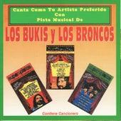 Play & Download Canta Como Tu Artista Preferido Con Pista Musical De Los Bukis y Los Broncos by Los Bukis | Napster