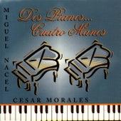 Play & Download Dos Pianos...Cuatro Manos by Miguel Nacel | Napster