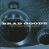 Play & Download Polytonal Dance Party by Brad Goode | Napster