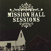 Play & Download Mission Hall Sessions by Various Artists | Napster