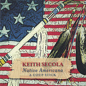 Play & Download Native Americana-A Coup Stick by Keith Secola | Napster