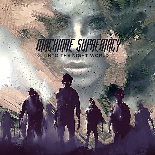 Play & Download Into the Night World by Machinae Supremacy | Napster