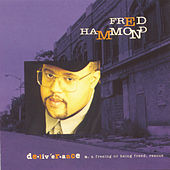 Play & Download Deliverance by Fred Hammond | Napster