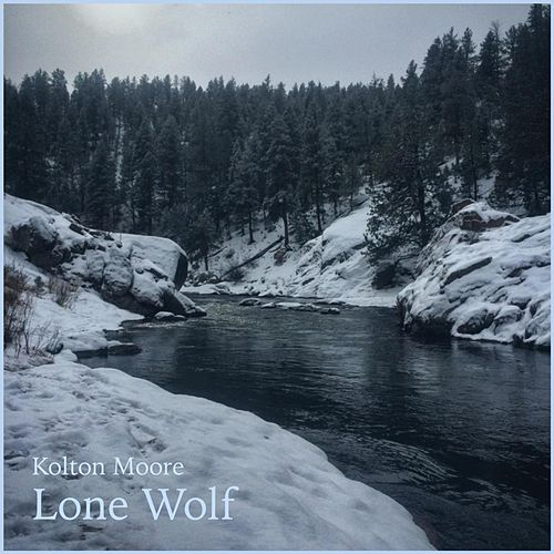 Play & Download Lone Wolf by Kolton Moore | Napster