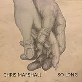 Play & Download So Long by Chris Marshall | Napster