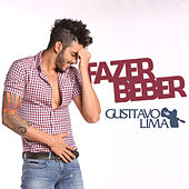 Play & Download Fazer Beber (Ao Vivo) by Gusttavo Lima | Napster