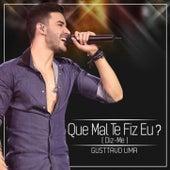 Que Mal Te Fiz Eu? (Diz-Me) (Ao Vivo) by Gusttavo Lima