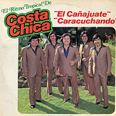 Play & Download El Canajuate, Caracuchando by Costa Chica | Napster