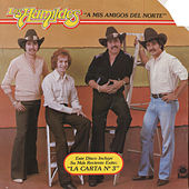 Play & Download A Mis Amigos Del Norte by Los Humildes | Napster