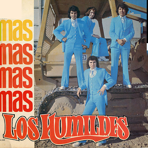 Play & Download Mas Mas Mas Mas by Los Humildes | Napster
