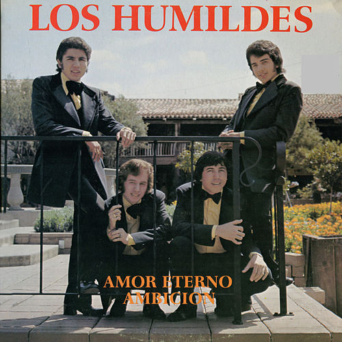 Play & Download Amor Eterno Ambicion by Los Humildes | Napster