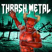 Play & Download Thrash Metal by Various Artists | Napster