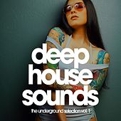 Deep House Sounds (The Underground Selection, Vol. 1) by Various Artists