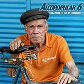 Alcopopular 6: Highway to the Velodrome von Various Artists