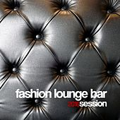 Fashion Lounge Bar 2016 Session by Various Artists