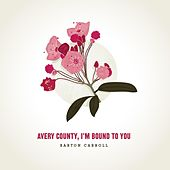 Play & Download Avery County, I'm Bound to You by Barton Carroll | Napster