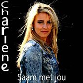 Play & Download Saam Met Jou by Charlene | Napster