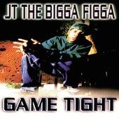 Game Tight by JT the Bigga Figga