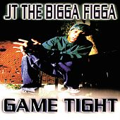 Play & Download Game Tight by JT the Bigga Figga | Napster