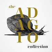 Play & Download The Adagio Collection by Various Artists | Napster