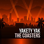 Yakety Yak by The Coasters