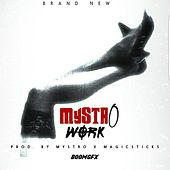 Play & Download Work by Mystro | Napster