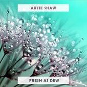 Fresh As Dew von Artie Shaw
